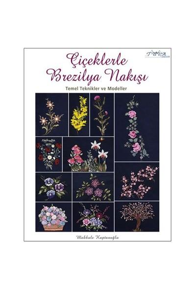 Çiçeklerle Brezilya Nakışı - Makbule Kaplanoğlu