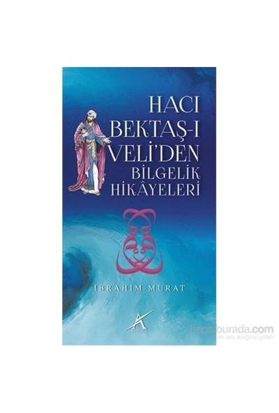 Hacı Bektaş-I Veliden Bilgelik Hikayeleri-İbrahim Murat