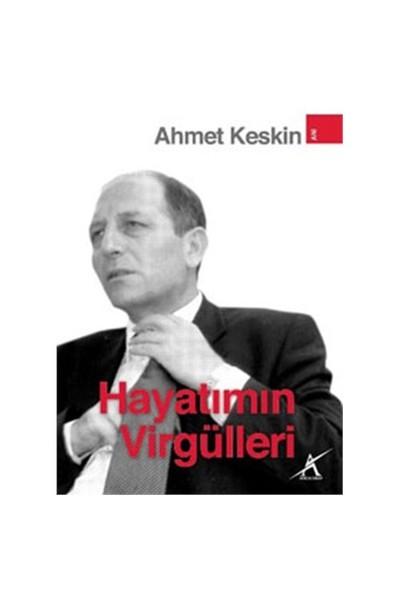 Hayatımın Virgülleri-Ahmet Keskin