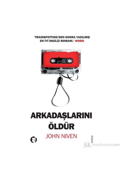 Arkadaşlarını Öldür-John Niven