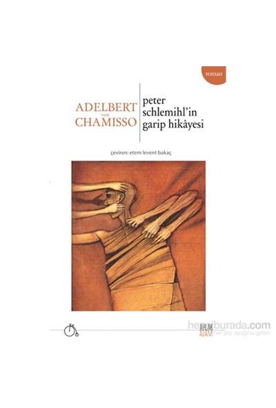 Peter Schlemihl'İn Garip Dünyası-Adelbert Von Chamisso