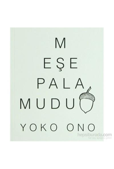 Meşe Palamudu - Yoko Ono