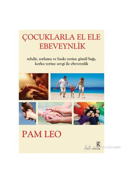 Çocuklarla El Ele Ebeveynlik - Pam Leo