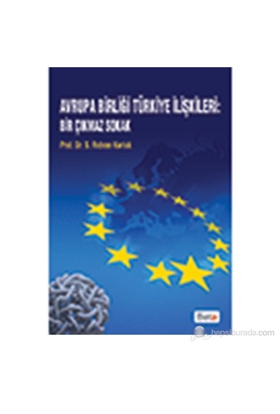 Avrupa Birliği Türkiye İlişkileri: Bir Çıkmaz Sokak-Rıdvan Karluk