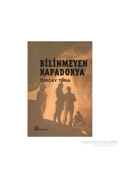 Bilinmeyen Kapadokya-Turgay Tuna