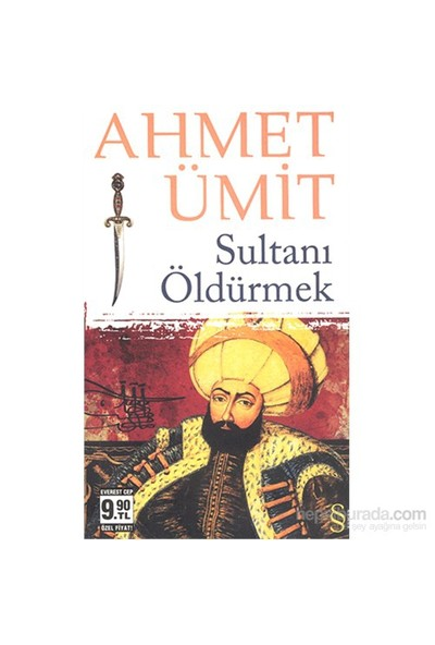Sultanı Öldürmek (Cep Boy) - Ahmet Ümit
