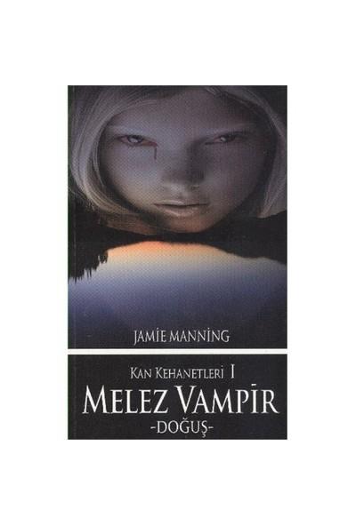 Kan Kehanetleri I - Melez Vampir -Doğuş--Jamie Manning