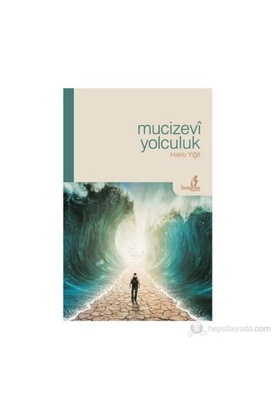 Mucizevi Yolculuk-Hakkı Yiğit