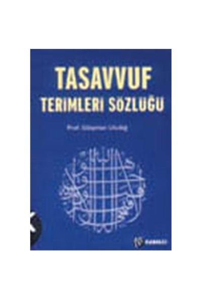 Tasavvuf Terimleri Sözlüğü - Süleyman Uludağ