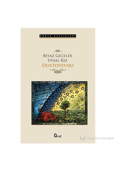 Beyaz Geceler & Uysal Kız-Fyodor Mihayloviç Dostoyevski