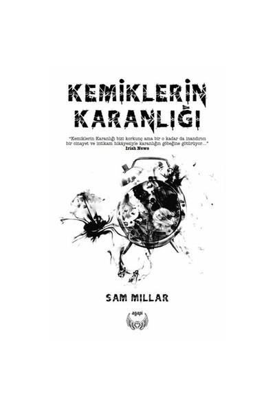 Kemiklerin Karanlığı-Sam Millar