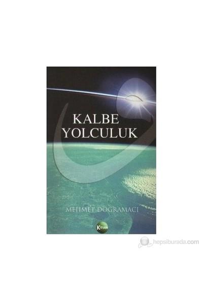 Kalbe Yolculuk-Mehmet Doğramacı