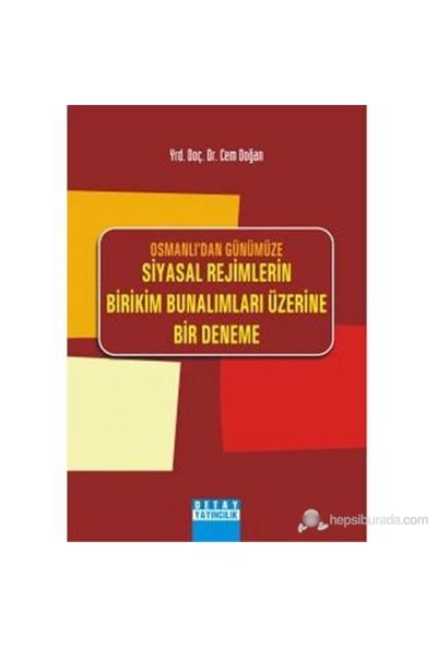 Osmanlı'dan Günümüze Siyasal Rejimlerin Birikim Bunalımları Üzerine Bir Deneme