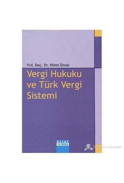 Vergi Hukuku Ve Türk Vergi Sistemi-Hilmi Ünsal