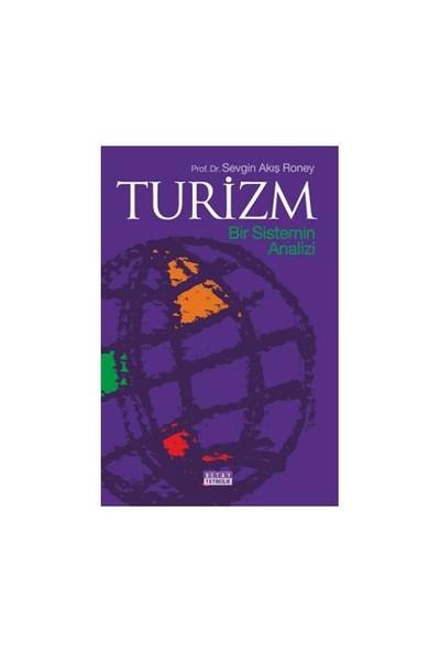 Turizm - Bir Sistemin Analizi-Sevgin Akış Roney