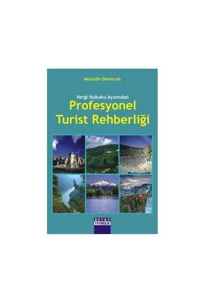 Vergi Hukuku Açısından Profesyonel Turist Rehberliği-Mürşidin Demircan