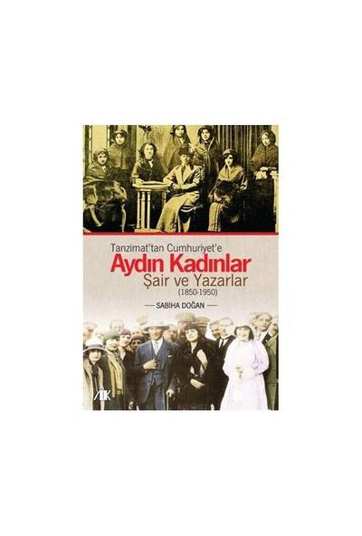 Tanzimat'tan Cumhuriyet'e Aydın Kadınlar - (Şair ve Yazarlar 1850-1950)