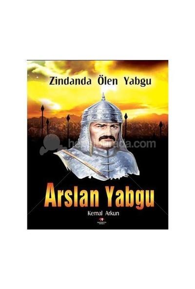 Arslan Yabgu - Zindanda Ölen Yabgu-Kemal Arkun