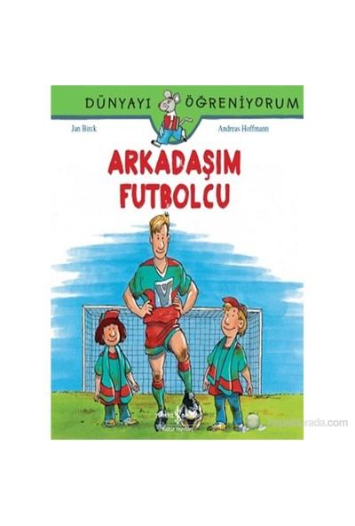 Dünyayı Öğreniyorum - Arkadaşım Futbolcu-Andreas Hoffmann