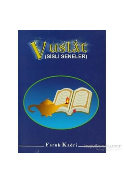 Vuslat (Sisli Seneler)-Faruk Kadri