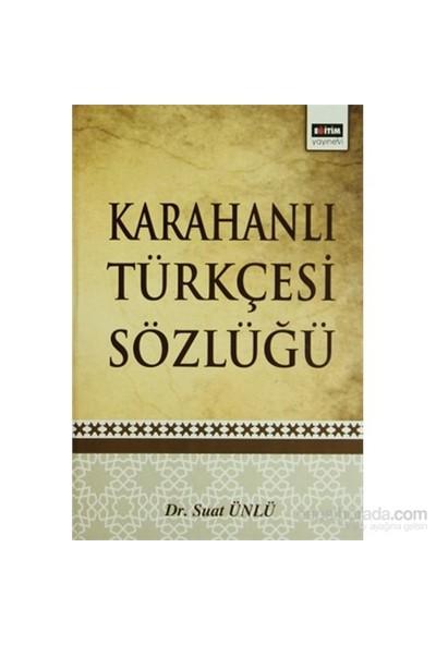 Karahanlı Türkçesi Sözlüğü-Suat Ünlü