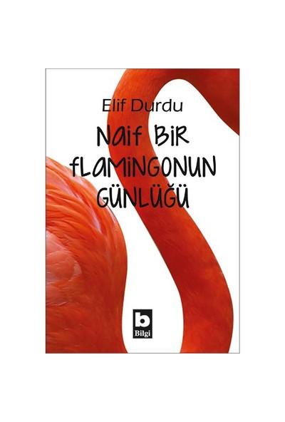 Naif Bir Flamingonun Günlüğü-Elif Durdu