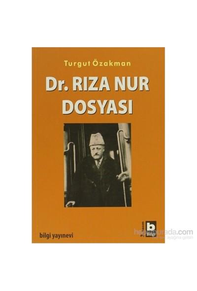 Dr. Rıza Nur Dosyası-Turgut Özakman