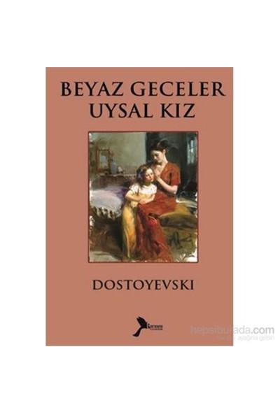 Beyaz Geceler Uysal Kız-Fyodor Mihayloviç Dostoyevski