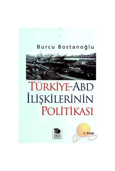 Türkiye - Abd İlişkilerinin Politikası
