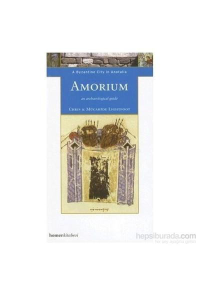 Amorium, A Byzantine City İn Anatolia-Christopher Lightfoot