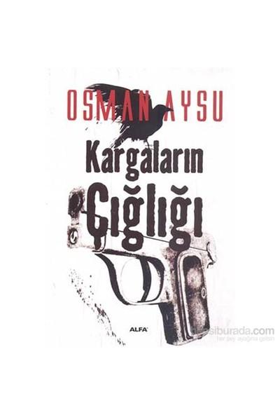 Kargaların Çığlığı-Osman Aysu