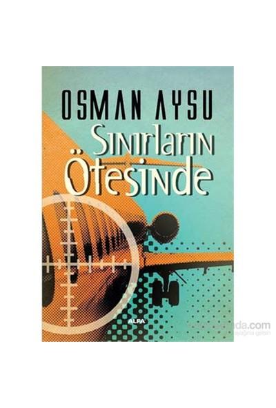 Sınrıların Ötesinde-Osman Aysu