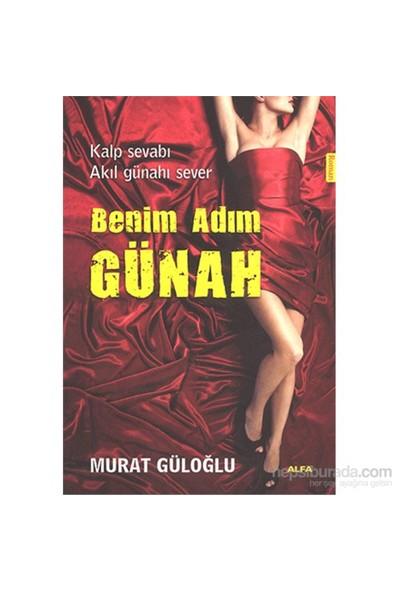 Benim Adım - Günah - Kalp Sevabı Akıl Günahı Sever-Murat Güloğlu
