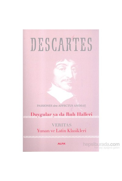 Duygular Ya Da Ruh Halleri - Yunan Ve Latin Klasikleri-Rene Descartes