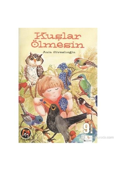 Kuşlar Ölmesin-Aziz Sivaslıoğlu