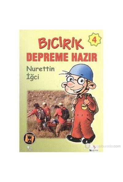 Bıcırık Dizisi-04: Bıcırık Depreme Hazır-Nurettin İğci