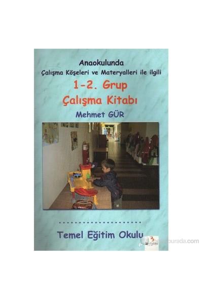 Anaokulunda Çalışma Köşeleri Ve Materyalleri İle İlgili 1-2. Grup Çalışma Kitabı-Mehmet Gür