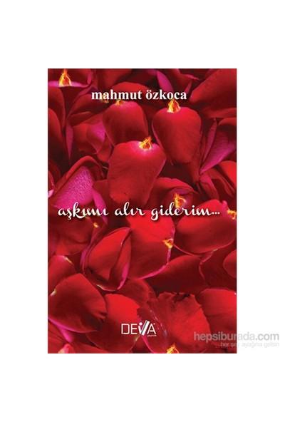 Aşkımı Alır Giderim-Mahmut Özkoca