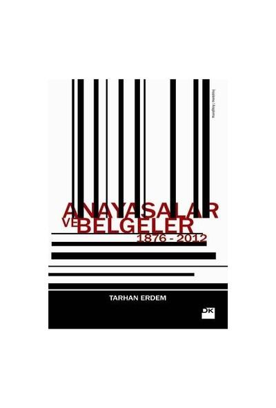 Anayasalar Ve Belgeler 1876-2012-Tarhan Erdem