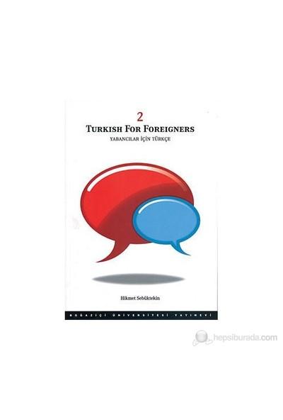 Turkish For Foreigners Vol: 2 Yabancılar İçin Türkçe Cilt: 2-Hikmet Sebüktekin