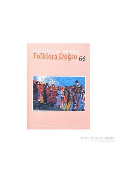 Dans Müzik Kültür Folklora Doğru Sayı: 66-Kolektif