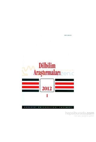 Dilbilim Araştırmaları 2012 / 1-Kolektif