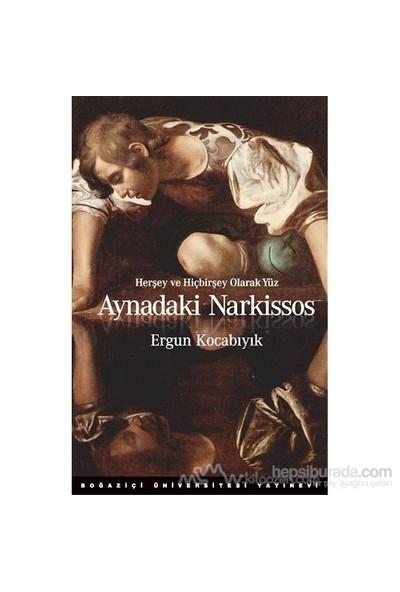 Aynadaki Narkissos-Ergun Kocabıyık