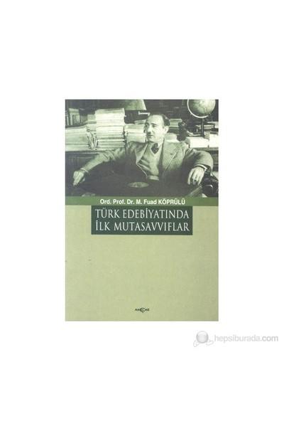 Türk Edebiyatında İlk Mutasavvıflar - Mehmed Fuad Köprülü