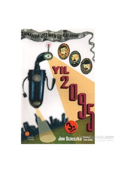 Zamanda Gezinen Üç Kafadar Dizisi Yıl 2095 - Jon Scieszka