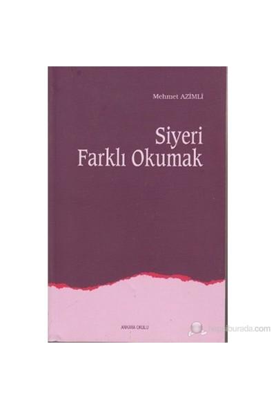 Siyeri Farklı Okumak - Mehmet Azimli