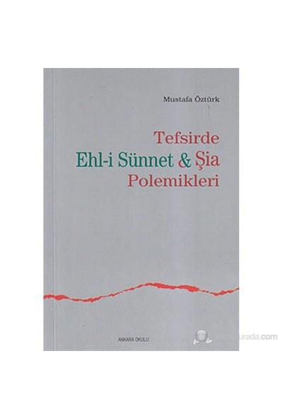 Tefsirde Ehl-İ Sünnet Ve Şia Polemikleri-Mustafa Öztürk