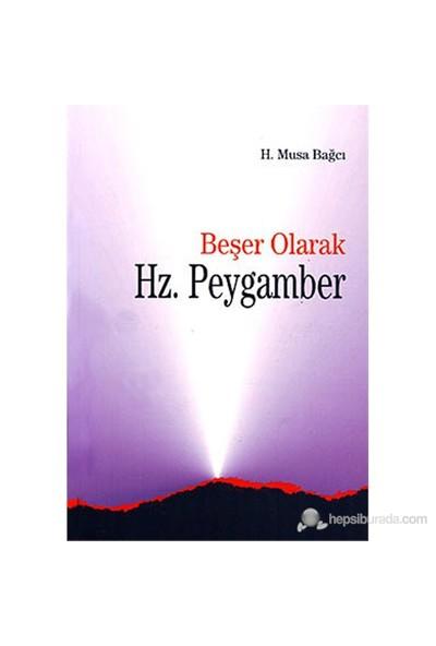 Beşer Olarak Hz. Peygamber-H. Musa Bağcı
