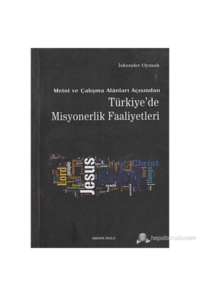 Metot Ve Çalışma Alanları Açısından Türkiye'De Misyonerlik Faaliyetleri-İskender Oymak