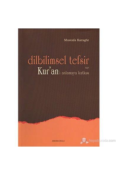 Dilbilimsel Tefsir Ve Kur'An'I Anlamaya Katkısı-Mustafa Karagöz
